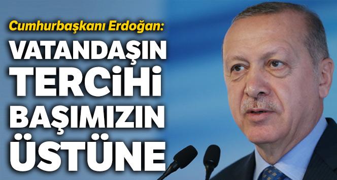 Cumhurbaşkanı Erdoğan: Vatandaşın tercihi başımızın üstüne